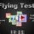 Flying Test