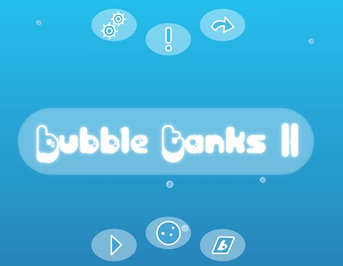 Bubble Tanks 2 (BT 2)