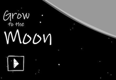 Grow to the Moon