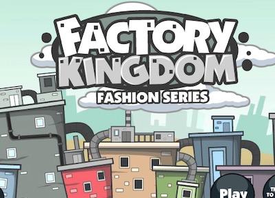 Factory Kingdom: Fashion Series